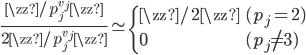 \displaystyle \frac{\zz/p_j^{v_j}\zz}{2\zz/p_j^{v_j}\zz} \simeq \begin{cases} \zz/2\zz & (p_j = 2) \\ 0 & (p_j \neq 3) \end{cases}
