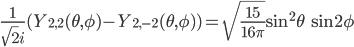 \displaystyle \frac{1}{\sqrt{2}i}( Y_{2, 2}(\theta, \phi) - Y_{2, -2}(\theta, \phi) ) = \sqrt{\frac{15}{16\pi}} \sin^2\theta \, \sin 2\phi