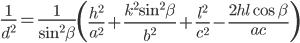 \displaystyle \frac{1}{d^2} = \frac{1}{\sin ^2 \beta } \left( \frac{h^2}{a^2} + \frac{k^2 \sin ^2 \beta }{b^2} + \frac{l^2}{c^2} - \frac{2hl \cos \beta}{ac} \right)