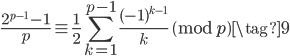 \displaystyle \frac{2^{p-1} - 1}{p} \equiv \frac{1}{2} \sum_{k=1}^{p-1} \frac{(-1)^{k-1}}{k} \pmod{p} \tag{9}