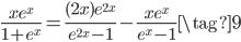 \displaystyle \frac{xe^x}{1+e^x} = \frac{(2x)e^{2x}}{e^{2x}-1} - \frac{xe^x}{e^x - 1} \tag{9}