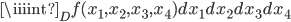\displaystyle \iiiint_D f(x_1,x_2,x_3,x_4)dx_1dx_2dx_3dx_4