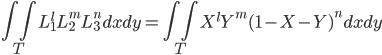 \displaystyle \iint_T L_1^l L_2^m L_3^n dxdy = \iint_T X^l Y^m (1-X-Y)^n dxdy