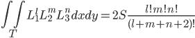 \displaystyle \iint_T L_1^l L_2^m L_3^n dxdy = 2S\frac{l! m! n!}{(l+m+n+2)!}