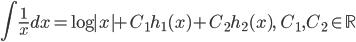 \displaystyle \int \frac{1}{x} dx = \log |x| + C_1 h_1(x) + C_2 h_2(x), \;\; C_1, C_2 \in \mathbb{R}