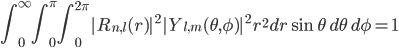 \displaystyle \int_{0}^{\infty} \int_{0}^{\pi} \int_{0}^{2\pi} |R_{n,l}(r)|^2 |Y_{l,m}(\theta, \phi)|^2 \, r^2 dr \sin\theta  \,d\theta\, d\phi = 1