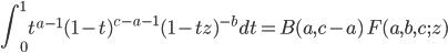 \displaystyle \int_{0}^{1} t^{a-1}(1-t)^{c-a-1} (1-tz)^{-b} dt = B(a, c-a) \, F(a, b, c; z)