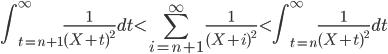 \displaystyle \int_{t=n+1}^{\infty} \frac{1}{(X+t)^2} dt \lt \sum_{i=n+1}^{\infty} \frac{1}{(X+i)^2} \lt \int_{t=n}^{\infty} \frac{1}{(X+t)^2} dt