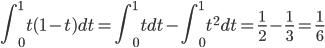 \displaystyle \int_0^1 t (1-t) dt = \int_0^1 t dt - \int_0^1 t^2 dt = \frac{1}{2} - \frac{1}{3} = \frac{1}{6}