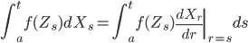\displaystyle \int_a^t f(Z_s) dX_s = \int_a^t f(Z_s) \left. \frac{d X_r}{dr} \right|_{r=s} ds