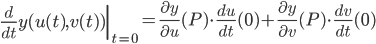 \displaystyle \left.\frac{d}{dt} y(u(t), v(t)) \right|_{t=0} = \frac{\partial y}{\partial u}(P) \cdot \frac{du}{dt}(0) + \frac{\partial y}{\partial v}(P) \cdot \frac{dv}{dt}(0)