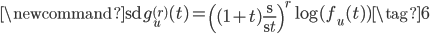 \displaystyle \newcommand{\d}{\mathrm{d}} g_u^{(r)}(t) = \left( (1+t)\frac{\d}{\d t}\right)^r \log ( f_u(t) ) \tag{6}