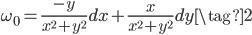 \displaystyle \omega_0 = \frac{-y}{x^2 + y^2}dx + \frac{x}{x^2 + y^2}dy \tag{2}