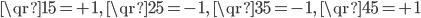 \displaystyle \qr{1}{5} = +1, \;\qr{2}{5} = -1, \;\qr{3}{5} = -1, \;\qr{4}{5} = +1