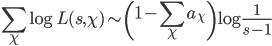 \displaystyle \sum_{\chi} \log L(s, \chi) \sim \left(1 - \sum_{\chi} a_\chi\right) \log \frac{1}{s-1}