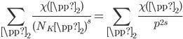 \displaystyle \sum_{\pp _2} \frac{\chi(\pp _2)}{(N_K \pp _2)^s} = \sum_{\pp _2} \frac{\chi(\pp _2)}{p^{2s}}