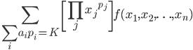 \displaystyle \sum_{\sum_{i} a_i p_i = K} \left [\prod_{j} {x_j}^{p_j} \right ] f(x_1,x_2, \ldots, x_n)