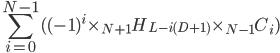 \displaystyle \sum_{i=0}^{N-1} ( (-1)^i \times {}_{N+1} H_{L-i(D+1)} \times {}_{N-1} C_i )