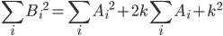 \displaystyle \sum_{i} {B_i}^2 = \sum_{i} {A_i}^2 + 2k \sum_{i} {A_i} + k^2