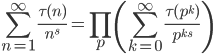 \displaystyle \sum_{n=1}^{\infty} \frac{\tau(n)}{n^s} = \prod_{p} \left( \sum_{k=0}^{\infty} \frac{\tau(p^k)}{p^{ks}} \right)