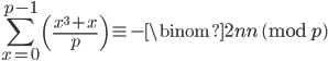 \displaystyle \sum_{x = 0}^{p-1} \left(\frac{x^3 + x}{p}\right) \equiv - \binom{2n}{n} \pmod{p}