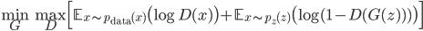 \displaystyle \underset{G}{\rm min} \; \underset{D}{\rm max} \Bigl[ \mathbb{E}_{x \sim p_{\rm data}(x)}\bigl(\log D(x) \bigr) + \mathbb{E}_{x \sim p_z(z)}\bigl(\log (1 - D(G(z)) ) \bigr) \Bigr]