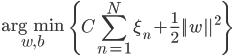 \displaystyle \underset{w, \, b}{\rm arg \, min} \; \left\{  C \sum_{n=1}^N \xi_n + \frac{1}{2} ||w||^2 \right\}