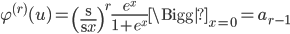 \displaystyle \varphi^{(r)}(u) = \left( \frac{\d}{\d x}\right)^{r}\frac{e^x}{1+e^x}\Bigg|_{x=0} = a_{r-1}