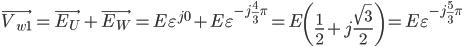 \displaystyle \vec{V_{w1}} = \vec{E_U} + \vec{E_W} = E \varepsilon ^{j0} + E \varepsilon ^{-j\frac{4}{3}\pi} = E \left( \frac{1}{2} +j\frac{\sqrt{3}}{2} \right) = E \varepsilon ^{-j\frac{5}{3}\pi}