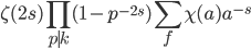 \displaystyle \zeta(2s)\prod_{p\mid k}(1-p^{-2s}) \sum_{f} \chi(a)a^{-s}