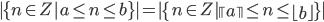 \displaystyle  \{n \in Z   a \le n \le b\} =  \{n \in Z   \left\lceil a \right\rceil \le n \le \left\lfloor b \right\rfloor\} 