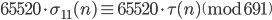 \displaystyle 65520 \cdot \sigma_{11}(n) \equiv 65520 \cdot \tau(n) \pmod {691}
