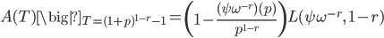 \displaystyle A(T)\big|_{T=(1+p)^{1-r} - 1} = \left(1 - \frac{(\psi \omega^{-r})(p)}{p^{1-r}}\right)L(\psi \omega^{-r}, \; 1-r)