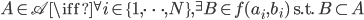 \displaystyle A\in \mathscr{A} \iff {}^\forall i\in\{1, \cdots, N\}, {}^\exists B\in f(a_i, b_i) \text{ s.t. }  B\subset A
