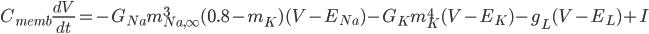 \displaystyle C_{memb}\frac{dV}{dt} = -G_{Na}m_{Na, \infty}^3(0.8-m_K)(V - E_{Na}) - G_Km_K^4(V - E_K) - g_L(V-E_L) + I