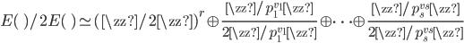 \displaystyle E(\qq)/2E(\qq) \simeq (\zz/2\zz)^r \oplus \frac{\zz/p_1^{v_1}\zz}{2\zz/p_1^{v_1}\zz} \oplus \cdots \oplus \frac{\zz/p_s^{v_s}\zz}{2\zz/p_s^{v_s}\zz}