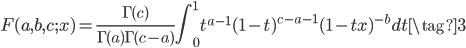\displaystyle F(a, b, c; x) = \frac{\Gamma(c)}{\Gamma(a)\Gamma(c-a)} \int_{0}^{1} t^{a-1}(1-t)^{c-a-1}(1-tx)^{-b} dt \tag{3}