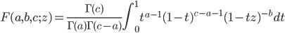 \displaystyle F(a, b, c; z) = \frac{\Gamma(c)}{\Gamma(a)\Gamma(c-a)}\int_{0}^{1} t^{a-1} (1-t)^{c-a-1} (1 - tz)^{-b} dt