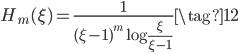 \displaystyle H_m(\xi) = \frac{1}{(\xi - 1)^m \log \frac{\xi}{\xi - 1}} \tag{12}
