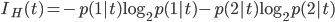 \displaystyle I _ H(t) = - p(1|t) \log _ 2 p(1|t) - p(2|t) \log _ 2 p(2|t)