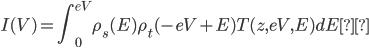 \displaystyle I(V) = \int_0^{eV} \rho_s(E) \rho_t (-eV+E) T(z, eV, E) dE