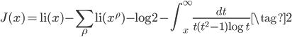 \displaystyle J(x) = \operatorname{li}(x) - \sum_{\rho} \operatorname{li}(x^{\rho}) - \log 2 - \int_{x}^{\infty} \frac{dt}{t(t^2-1) \log t} \tag{2}