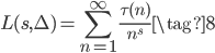 \displaystyle L(s, \Delta) = \sum_{n=1}^\infty \frac{\tau(n)}{n^s} \tag{8}