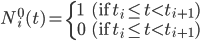 \displaystyle N_i^0(t) = \left\{ \begin{array}{ll} 1 & (\text{if} \quad t_i \leq t < t_{i+1}) \\ 0 & (\text{if} \quad t_i \leq t < t_{i+1}) \end{array} \right.