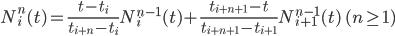 \displaystyle N_i^n(t) = \frac{t-t_i}{t_{i+n}-t_{i}} N_i^{n-1}(t) + \frac{t_{i+n+1}-t}{t_{i+n+1}-t_{i+1}} N_{i+1}^{n-1}(t) \quad (n\geq 1)