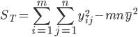 \displaystyle S_T = \sum_{i=1}^m \sum_{j=1}^n y_{ij}^2 - mn \bar y^2