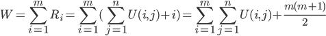 \displaystyle W=\sum_{i=1}^{m}R_i = \sum_{i=1}^{m} (\sum_{j=1}^nU(i,j)+i) = \sum_{i=1}^{m}\sum_{j=1}^{n}U(i,j)+\frac{ m(m+1) }{2}