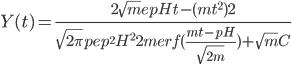 \displaystyle Y(t) = \frac{2 \sqrt{m} e^\frac{p H t - (mt^2)}{2}}{\sqrt{2 \pi} p e^\frac{p^2 H^2}{2 m} erf(\frac{m t - p H}{\sqrt{2m}}) + \sqrt{m} C}