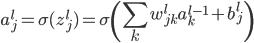 \displaystyle a_j^l = \sigma( z_j^l ) = \sigma \left( \sum_k w_{jk}^l a_k^{l-1} + b_j^l \right)