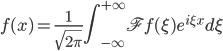 \displaystyle f (x) =  \frac{1}{\sqrt{2 \pi}} \int_{-\infty}^{+\infty} \mathscr{F} f(\xi) e^{i \xi x} d \xi